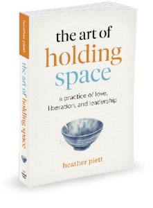 The Art of Holding Space, By Heather Plett book cover