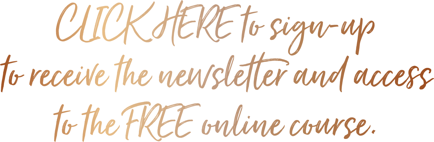 Click here to signup to receive the newsletter and access to the free online course.