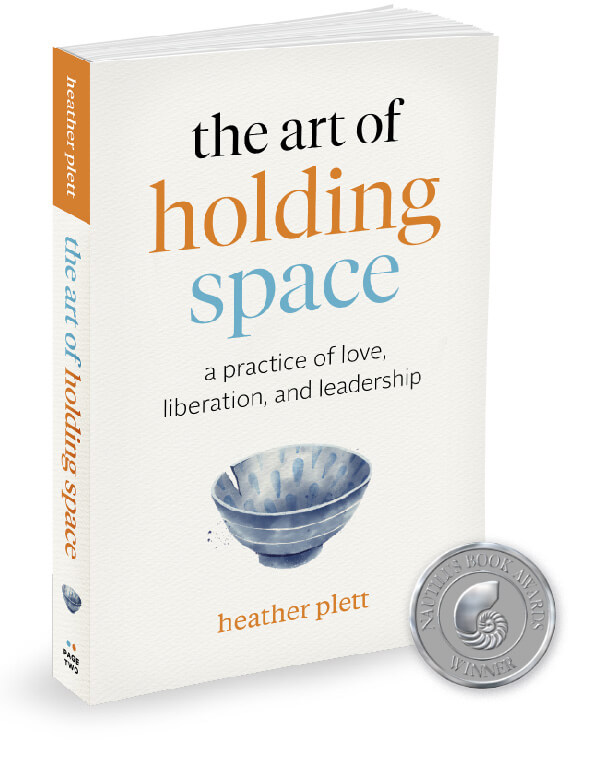 The Art of Holding Space by Heather Plett